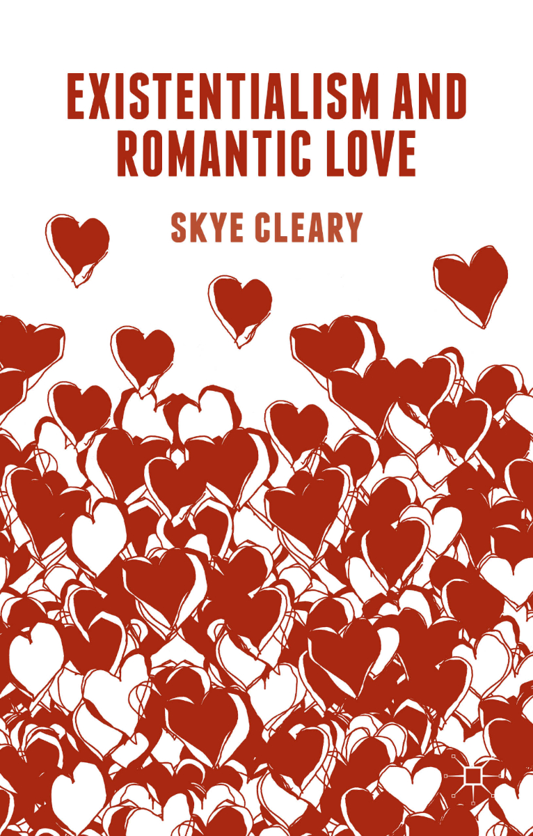 Skye Cleary Existentialism and Romantic Love