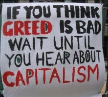 If you thing Greed is bad wait till you see capitalism