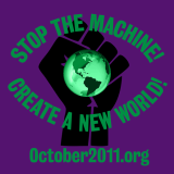 Stop the Machine! Create a new World! October2011.org