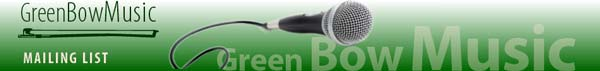 Green Bow Music Mailing List
