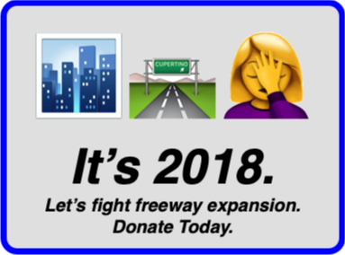 "Image shows No More Freeways logo, text saying ""It's 2018. Let's fight freeway expansion. Donate Today."""