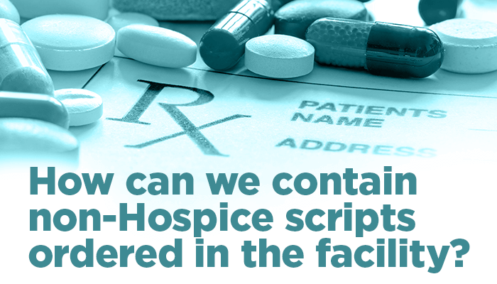 How Can We Contain Non-Hospice Scripts