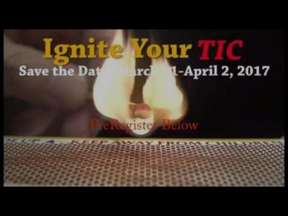Ignite Your  TIC 2017