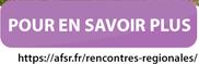 Lien d'inscription aux Rencontres régionales, évenement organisé par l'Association Francaise du syndrome de rett