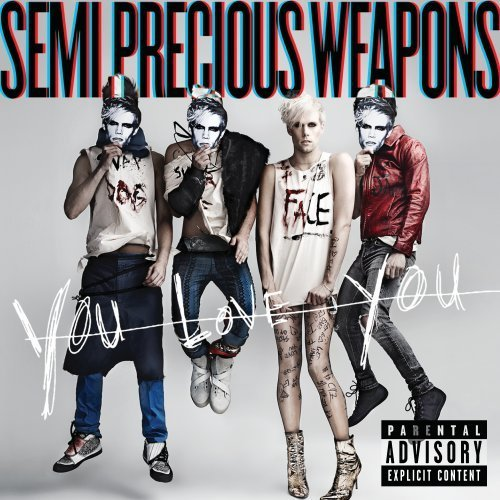 You Love You - Semi Precious Weapons