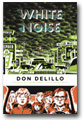 Don DeLillo - White Noise