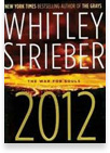 Whitley Strieber - 2012 The War for Souls