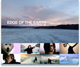 EDGE OF THE EARTH: The Making of A BEAUTIFUL LIE