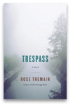 Trespass - Rose Tremain