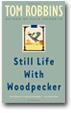 Still Life With Woodpecker - Tom Robbins
