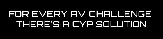 For Every AV Challenge There's a CYP Solution