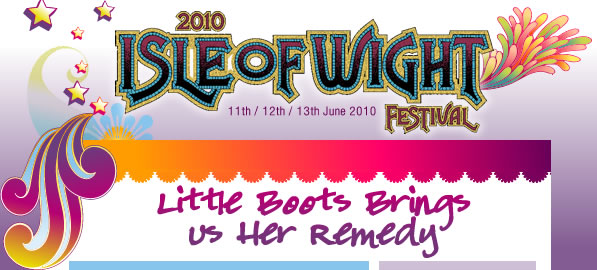 LITTLE BOOTS WILL BE PLAYING ON THE ACOUSTIC STAGE AT THIS YEARS ISLE OF WIGHT FESTIVAL