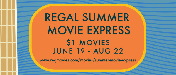REGAL SUMMER MOVIE EXPRESS | $1 MOVIES JUNE 19 - AUG 22 | www.regmovies.com/movies/summer-movie-express