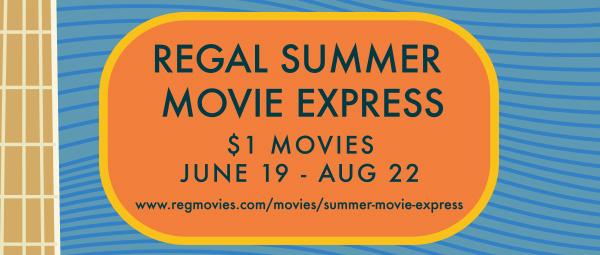 REGAL SUMMER MOVIE EXPRESS | $1 MOVIES JUNE 19 - AUG 22 | www.regmovies.com/movies/summer-movie-express