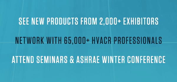See new products from 2,000+ exhibitors. Network with 65,000+ HVACR professionals