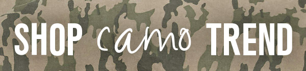 Shop the latest trend: Camo »