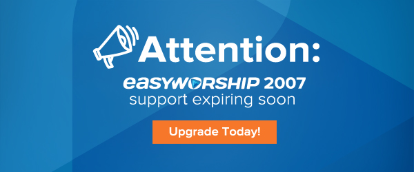 EasyWorship 2007 Support Ending.