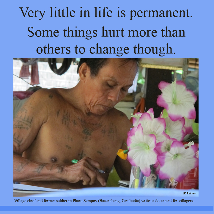 Image: Very little in life is permanent. Some things hurt more than others to change though.