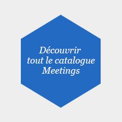 Découvrir tout le catalogue Meetings