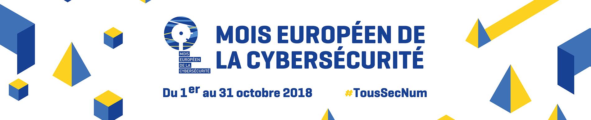 En octobre, c'est le mois européen de la Cybersécurité !