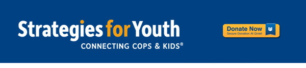 Strategies for Youth, Connecting Cops & Kids