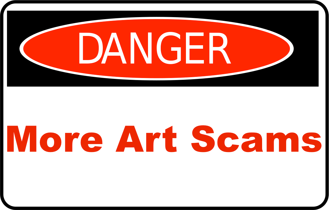 Danger Sign: More Art Scams