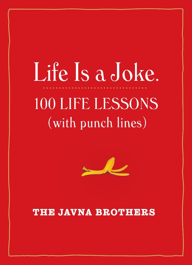 LIFE IS A JOKE: 100 LIFE LESSONS (WITH PUNCH LINES)