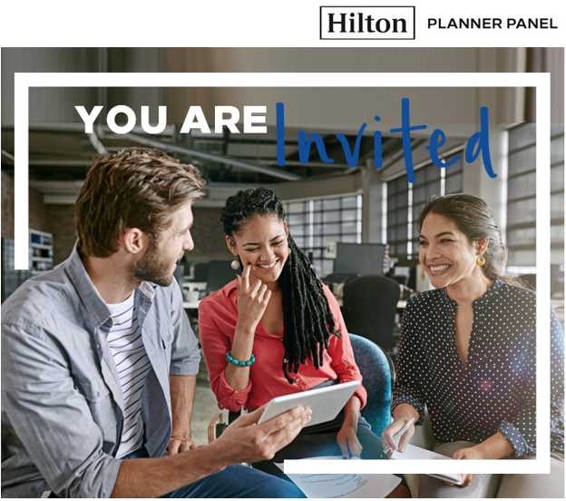 You are INVITED to join the exclusive Hilton Planner Panel!