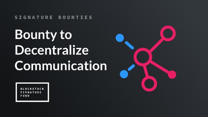 Bounty to Decentralize Communication