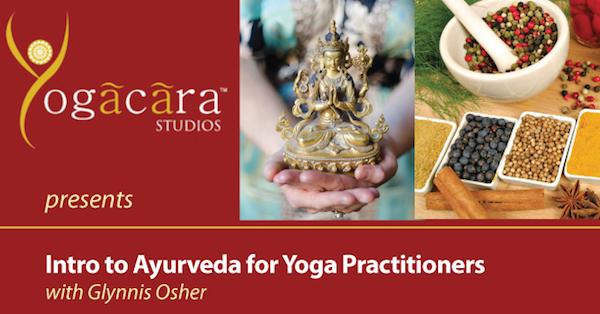 YogaCara Intro to Ayurveda