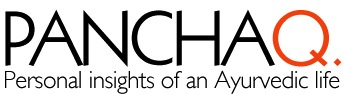 Pancha Q - Personal Insights of an Ayurvedic Life