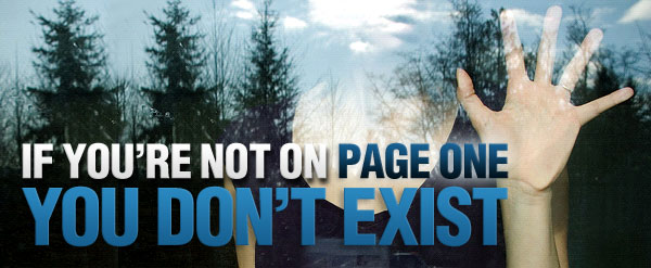 If You're Not On Page One - You Don't Exist