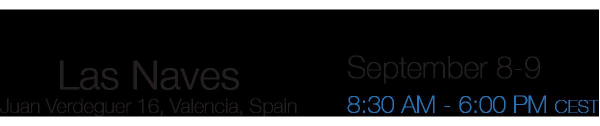 Las Naves, Valencia (Spain) September 8-9  8:30 AM - 6:00 PM CEST