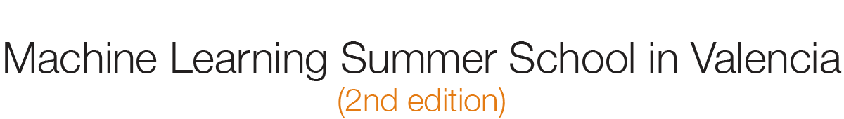 Second edition of hands-on Machine Learning Summer School in Valencia