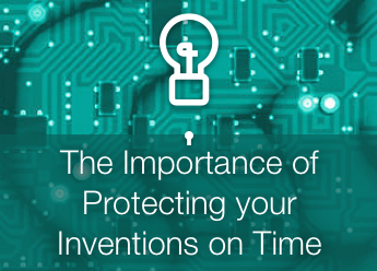 The Importance of Protecting your Inventions on Time