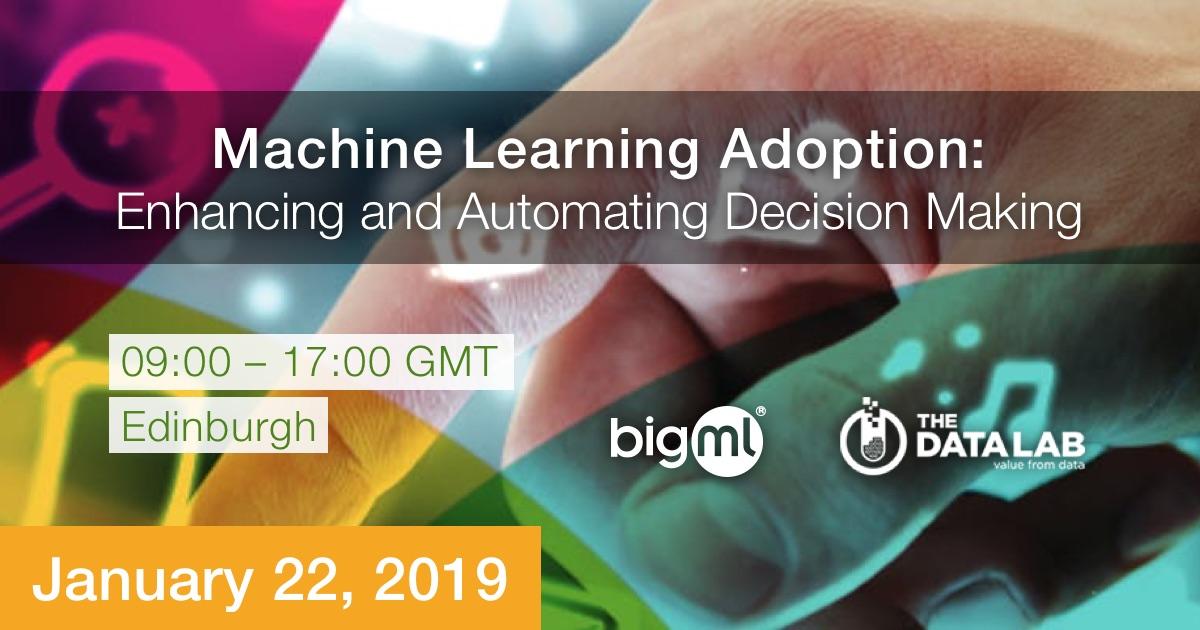 BigML in Edinburgh: Machine Learning Adoption
