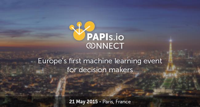 PAPIs.io COONECT - 21 May 2015 - Paris, France