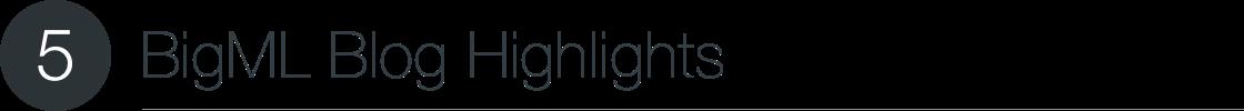 BigML Blog Highlights