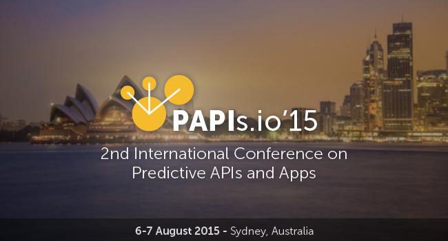 PAPIs.io'15 - 6-7 August 2015 - Sydney, Autralia