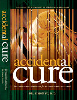 """""""Accidental Cure"""" By Dr. Simon Yu, MD"""