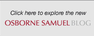 Click here to explore the new Osborne Samuel Blog