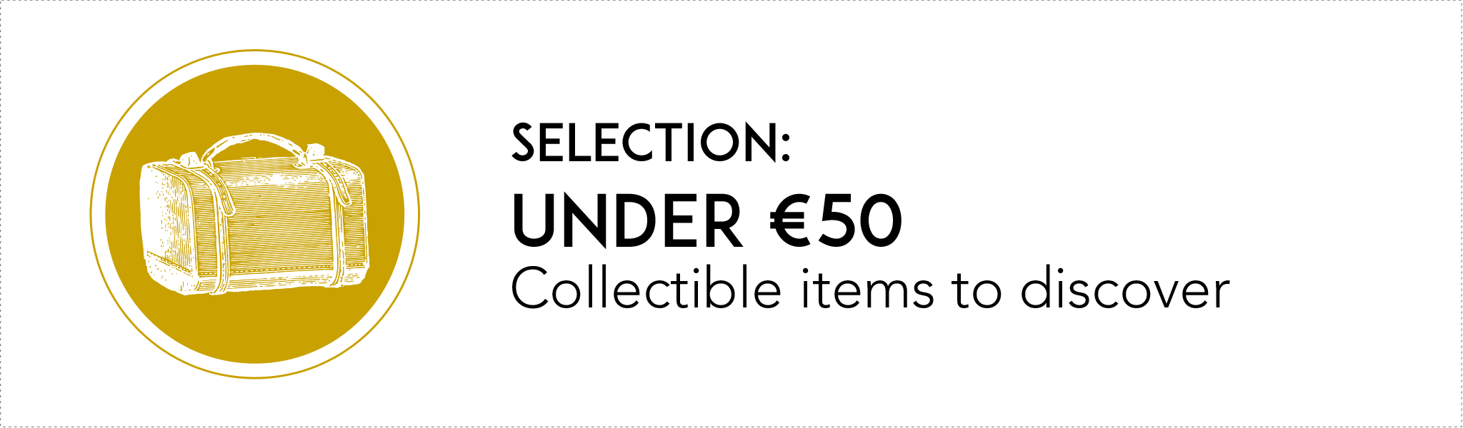Selection: under 50 euros - Collectible items to discover