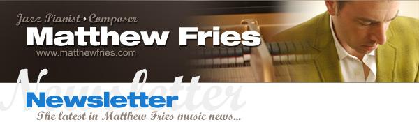 Matthew Fries Newsletter