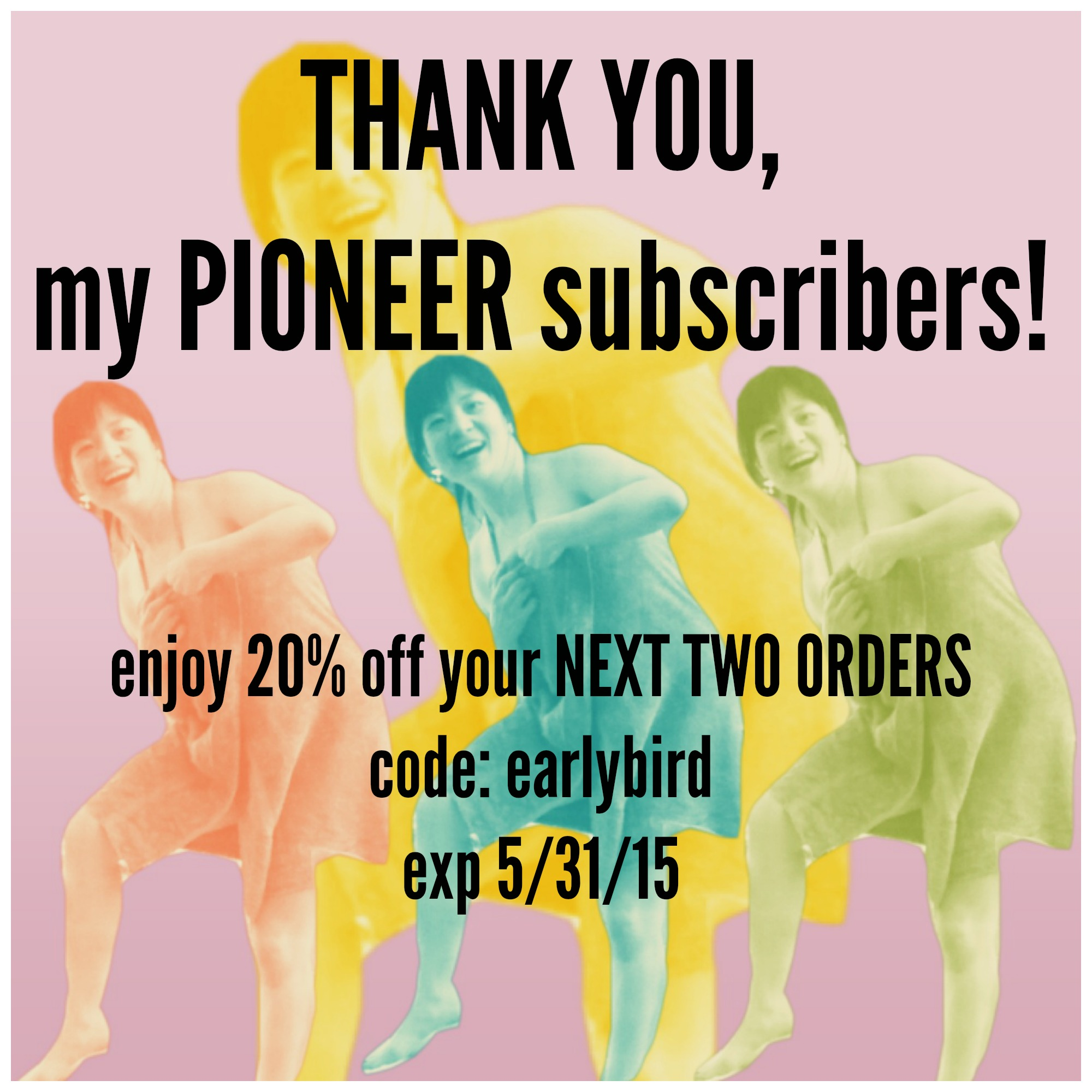 20% off for earlybird subscribers. Expires 5/31/15