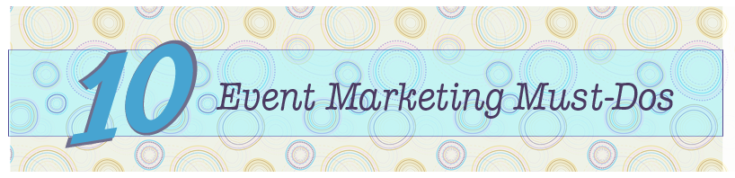10 Event Marketing Items Needed for Successful Events