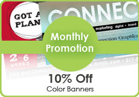 Monthly Promotion for April 2013 is 10% off Full color banners