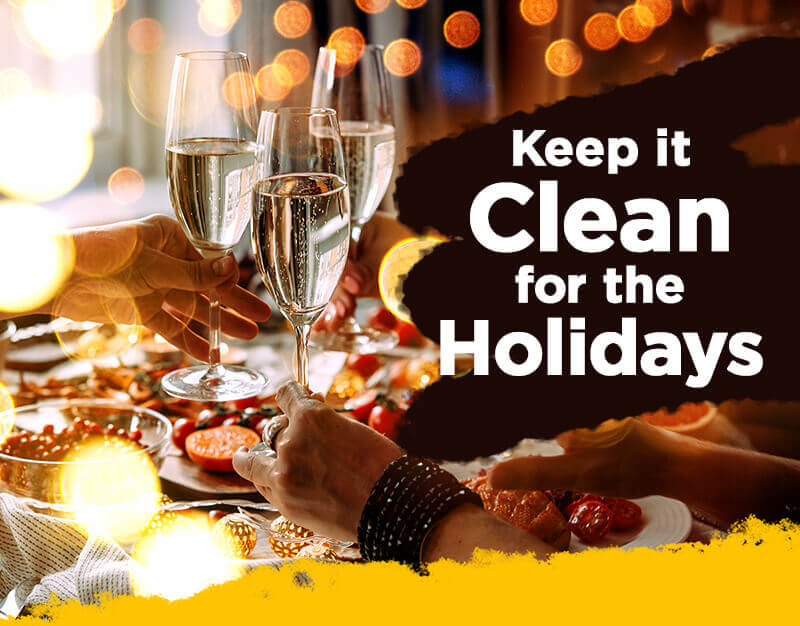 Keep it Clean for the Holidays