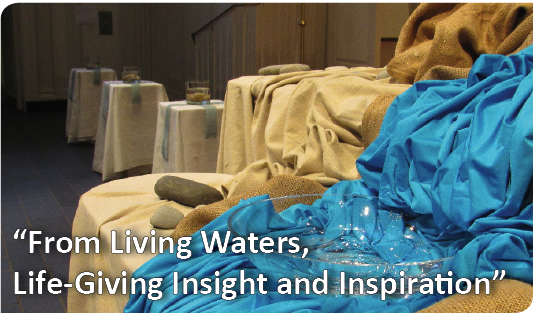 """From Living Waters, Life-Giving Insight and Inspiration"""