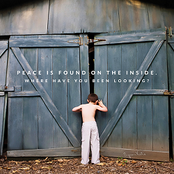 Peace is found on the inside