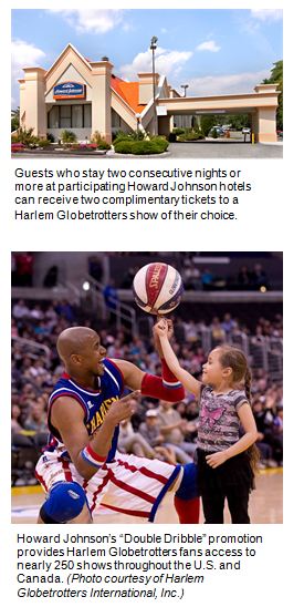 Guests who stay two consecutive nights or more at participating Howard Johnson hotels can receive two complimentary tickets to a Harlem Globetrotters show of their choice.